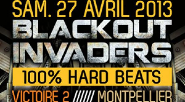 BLACKOUT INVADERS / 27 Avril / Victoire 2 / <strong>montpellier</strong>