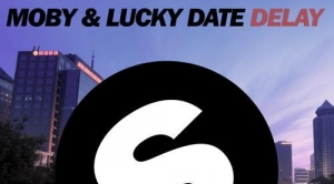 Moby, Lucky <strong>date</strong> - Delay