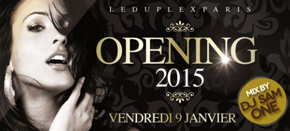 Opening 2015 au Duplex ce vendredi !