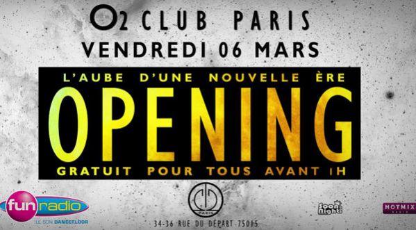 Opening de l'O2 Club Paris Vendredi 6 mars !