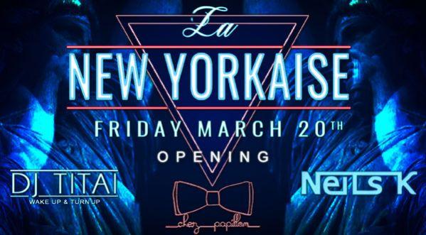 La new yorkaise � opening party � Chez Papillon vendredi 20 mars !
