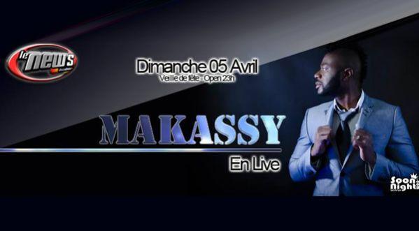 MAKASSY en Show Live au NEW'S le 05 Avril (Veille de jour f�ri�)