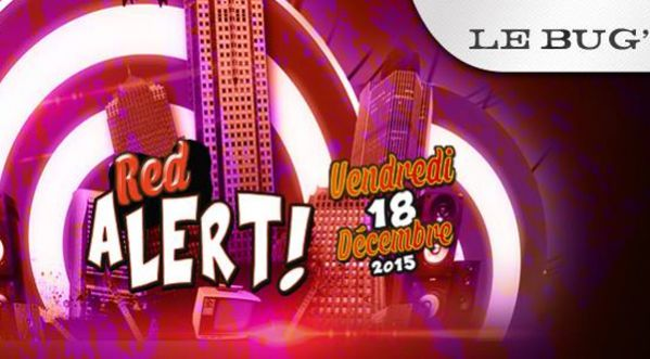 RED ALERT <strong>party</strong> AU BUG&#039; LE Vendredi 18 D&eacute;cembre