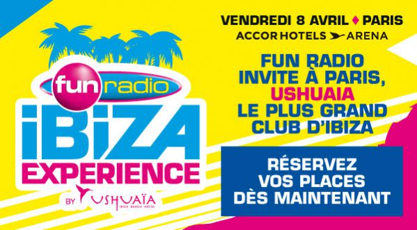 Fun Radio Ibiza Experience le 8 <strong>avril</strong> 2016 &agrave; l&#039;AccorHotels Arena