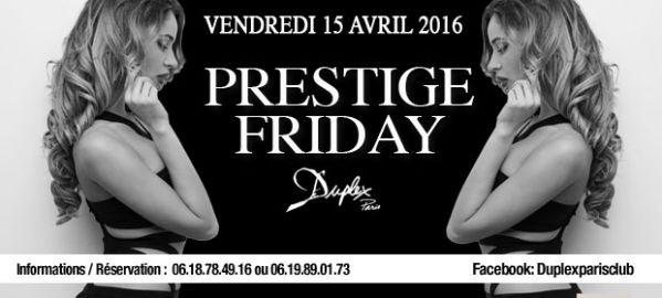 Prestige Friday au Duplex ce vendredi !