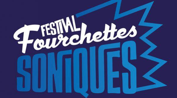Le Festival Les Fourchettes Soniques revient en 2017 !