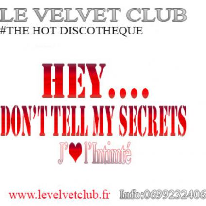 Soirée Velvet club Don't tell my secrets paty