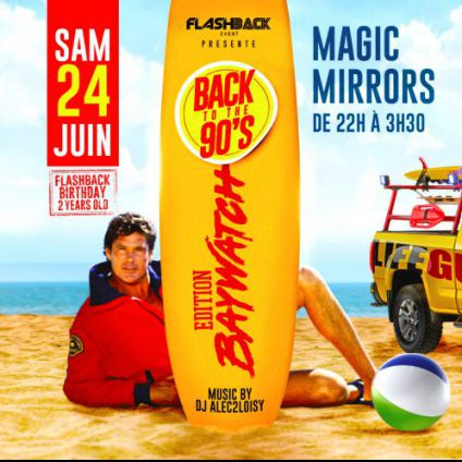 Soirée Magic mirror le havre Back to the 90's #5 - baywatch edition