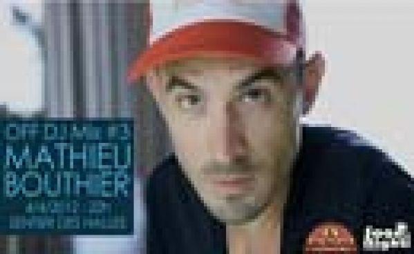 Off Dj Mix #3 avec Mathieu Bouthier