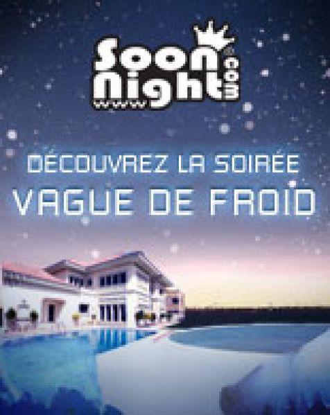 Decouvrez la soirée Vague de Froid avec SoonNight !