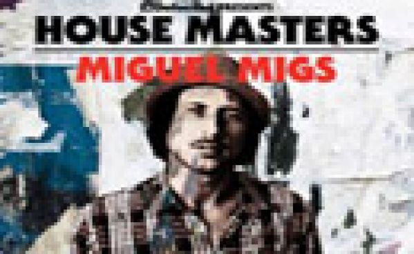 Defected annonce le House Masters Miguel Migs
