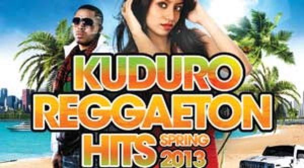 Kuduro Reggaeton Hits Spring 2013