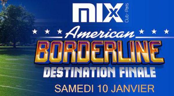 Gagnez Vos Places Pour L'american Bordeline @ Mix Club Le 10 Janvier !