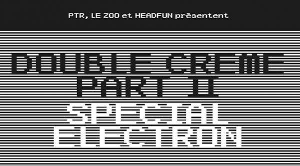 """Double Crème Part Ii """"special Electron Festival"""""""