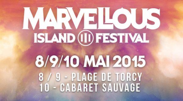5x2 Places à Gagner Pour La Soirée Du Samedi 9 Mai Au Marvellous Island Festival !