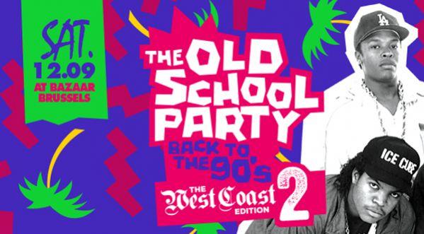 La Oldschool Party Est De Retour Le 12 Septembre Au Bazaar Brussels !