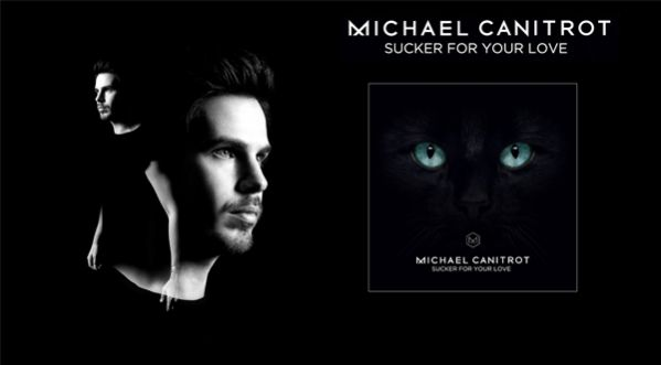 Sucker For Your Love, Le Nouveau Hit De Michael Canitrot
