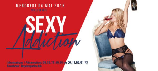 Sexy Addiction Au Duplex Mercredi 4 Mai (veille De Jour Férie) !