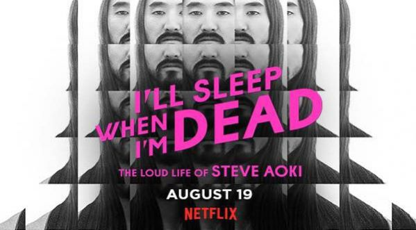 STEVE AOKI doc 'I'll Sleep When I'm Dead' out august 19 on Netflix