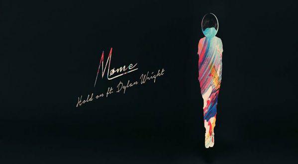 Découvrez Le Nouveau Clip De Møme : 'hold On' Feat Dylan Wright