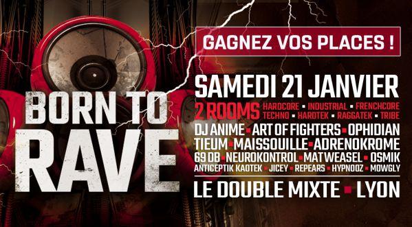 21/01/17 ► Born to Rave ► Le Double Mixte / Lyon ► 2 Stages