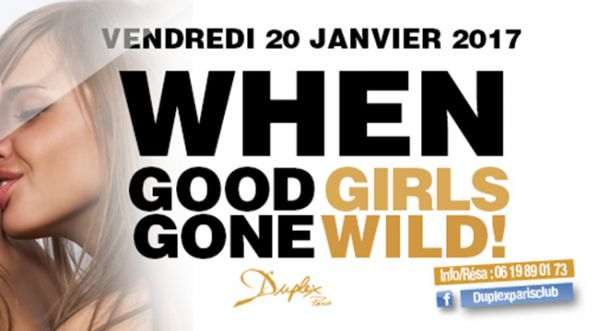 When Good Girls Gone Wild Au Duplex Ce Vendredi !