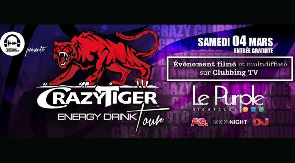 Retrouvez Le Samedi 4 Mars 2017 @ Purple A Lille, Le Crazy Tiger Energy Drink Tour By Clubbing Tv!