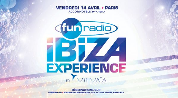 Fun Radio Ibiza Experience le 14 avril 2017 à l'AccorHotels Arena!