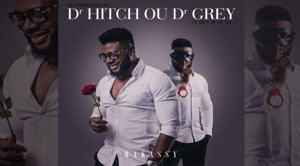 Le Nouveau Titre De Makassy - Dr Hitch Ou Dr Grey Enfin Disponible