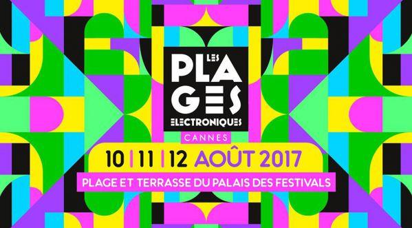 SoonNight t'invite aux Plages Électroniques de Cannes du 10 au 12 août 2017