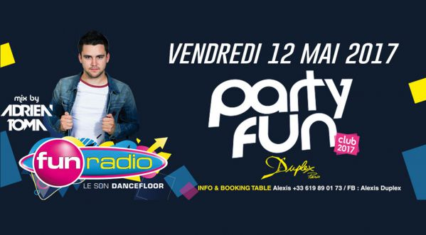 Au Duplex ce vendredi PARTY FUN CLUB 2017 - ADRIEN TOMA LIVE