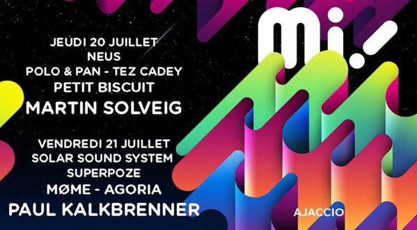 Festival-Mi   Les 21 et 22 Juillet à Ajaccio   Paul Kalkbrenner, Martin Solveig, Petit Biscuit, Agoria ...