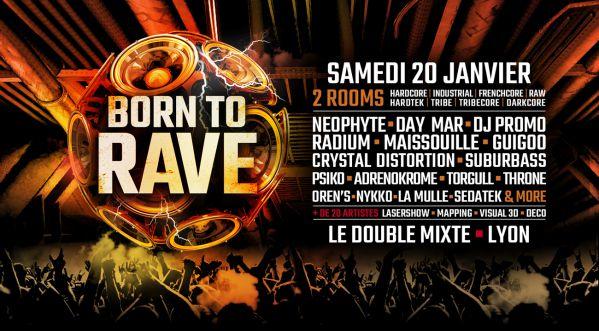 Gagne tes places pour le festival BORN TO RAVE qui aura lieu le 20/01/18 au Double Mixte à Lyon