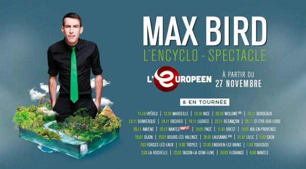 Max Bird revient avec son '' Encyclo-Spectacle'' à l'Européen !