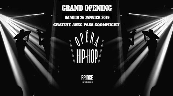 Grand Opening - Samedi 26 Janvier - L'opera Hip Hop Au Bridge (paris 8eme - Sous Le Pont Alexandre Iii) - Gratuit Pour Tous Avec Le Pass Soonnight