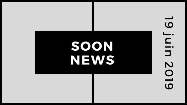 SoonNews : Le zapping People et Téléréalité du 19 juin 2019