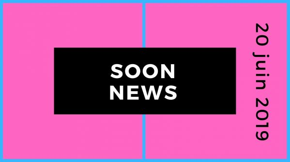 SoonNews : Le zapping People et Téléréalité du 20 juin 2019