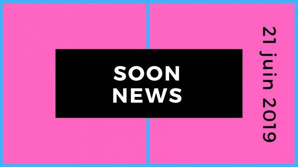 SoonNews : Le zapping People et Téléréalité du 21 juin 2019