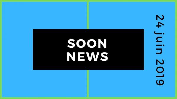 SoonNews : Le zapping People et Téléréalité du 24 juin 2019