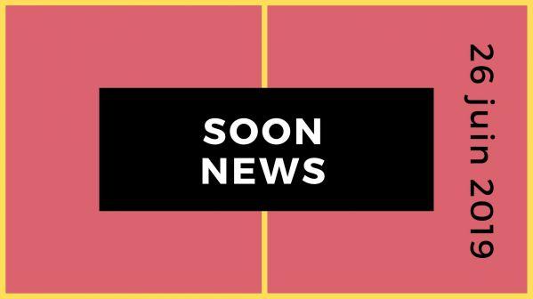 SoonNews : Le zapping People et Téléréalité du 26 juin 2019