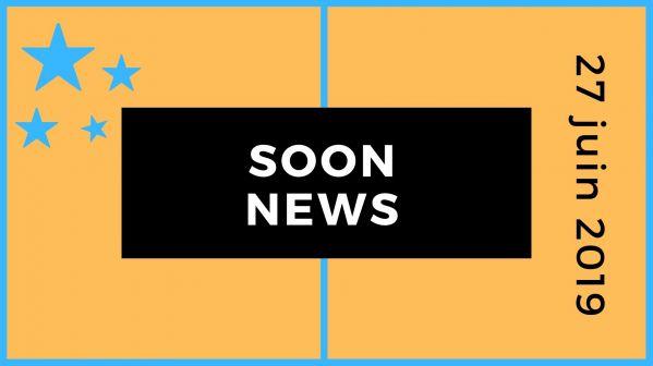 SoonNews : Le zapping People et Téléréalité du 27 juin 2019