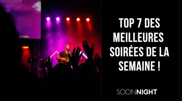 Top 7 Des Meilleures Soirées Parisiennes De La Semaine !