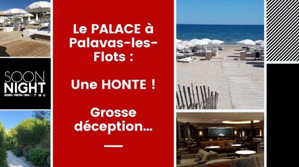 Le Palace à Palavas-les-flots (plage Privée, Restaurant, Hôtel) : Une Honte !