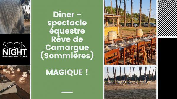 On a testé : Le dîner - spectacle équestre Rêve de Camargue à Sommières (Gard)