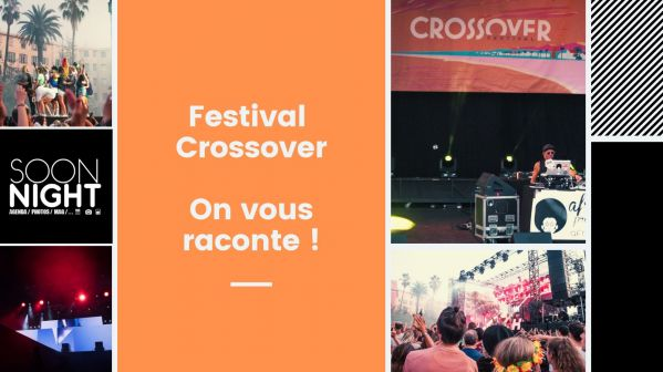Crossover : On y était et on vous raconte