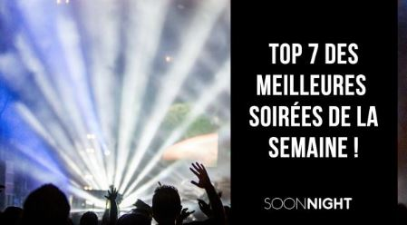 Top 7 des meilleures soirées parisiennes de la semaine