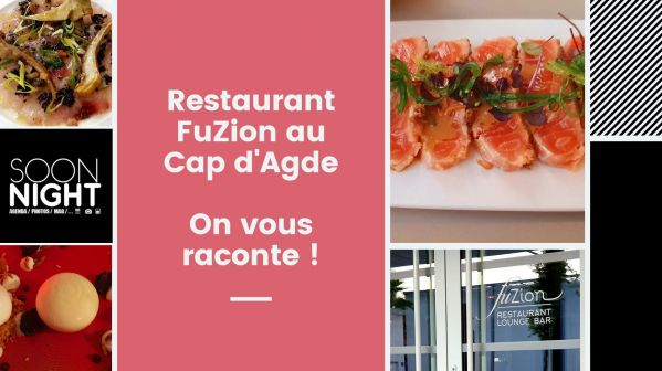 On A Testé : Le Restaurant Fuzion Au Cap D'agde