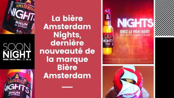 La bière Amsterdam Nights, dernière nouveauté de la marque Bière Amsterdam