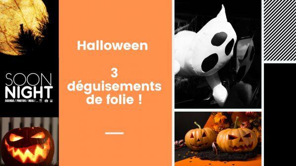 3 Déguisements hallucinants pour Halloween
