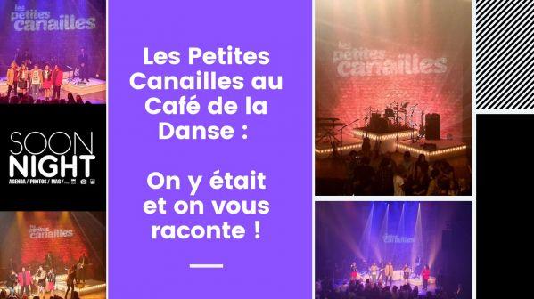 Les Petites Canailles au Café de la Danse : On y était et on vous raconte !